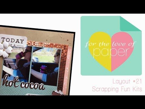 Layout Process video ~ #21 ~ Scrapping Fun Kits design team - YouTube