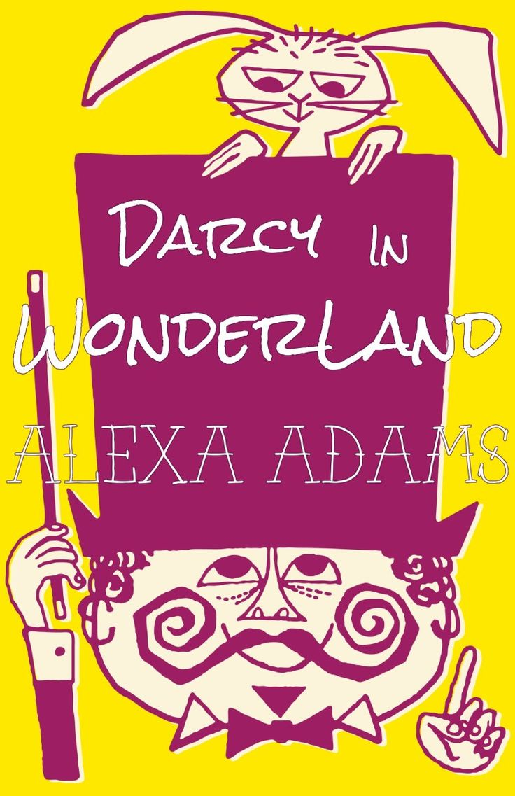 Darcy in Wonderland by Alexa Adams