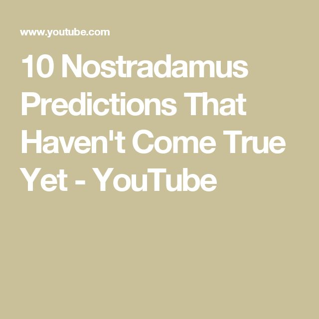 10 Nostradamus Predictions That Haven't Come True Yet - YouTube