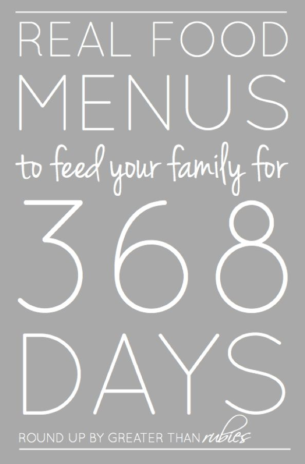 Real Food Menus to Feed Your Family for 368 Days