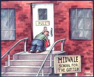 I have loved this cartoon forever.  Gifted high-school is a strange and funny place.  Thank you, Gary Larson, for summing it all up into one perfect image.