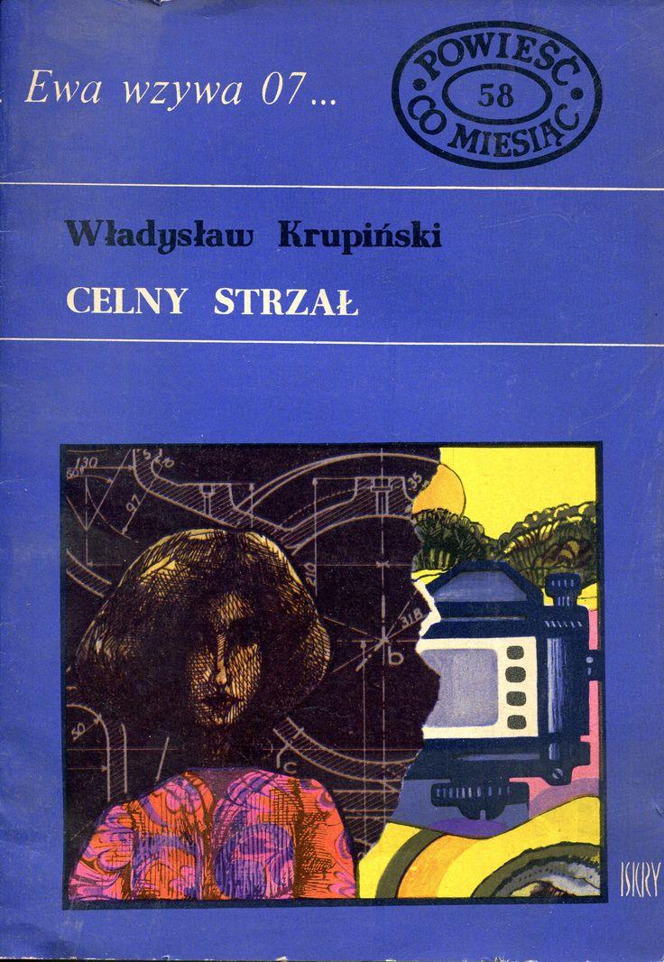 """""""Celny strzał"""" Władysław Krupiński Cover by Marian Stachurski Book series Ewa wzywa 07 Published by Wydawnictwo Iskry 1973"""