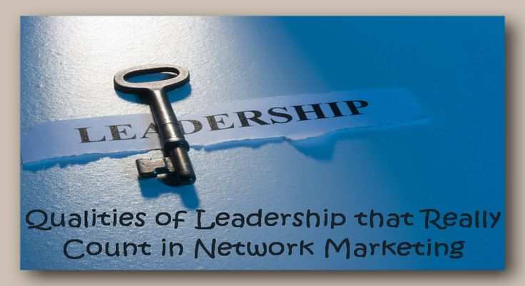"""""""Qualities of Leadership that Really Count in Network Marketing"""" Qualities of Leadership Want to know the qualities of leadership that turn a common ordinary Network Marketer into a non-stop recruiting machine?  Well, we must know something about leadership to define it.   #10 characteristics of a good leader #build leaders #building leadership #definition of a good leader #importance of leadership #leaders are rare #leadership weaknesses #Network Marketing #qualities o"""