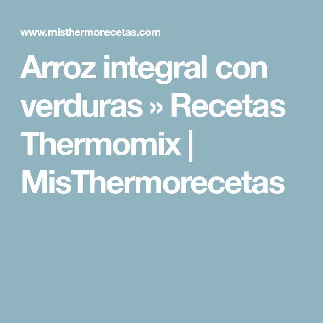 Arroz integral con verduras » Recetas Thermomix | MisThermorecetas