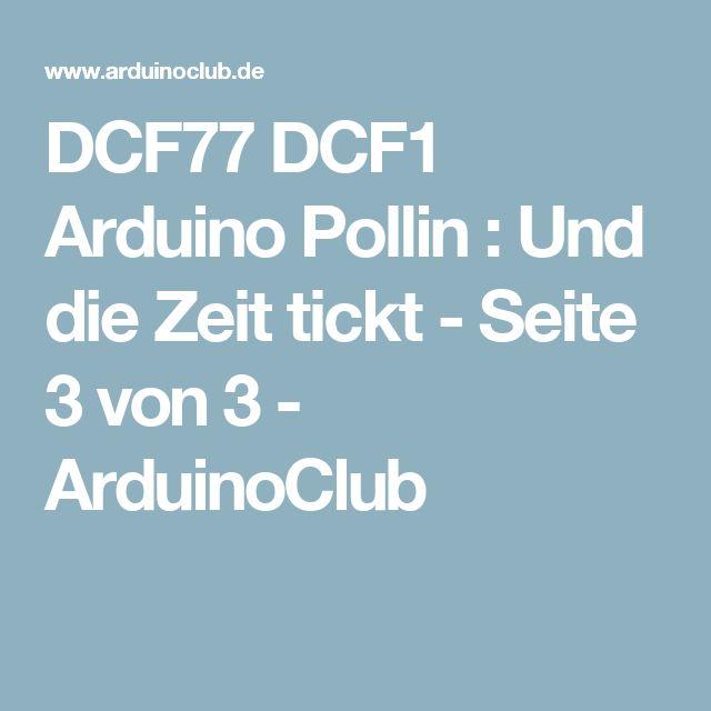 DCF77 DCF1 Arduino Pollin : Und die Zeit tickt - Seite 3 von 3 - ArduinoClub