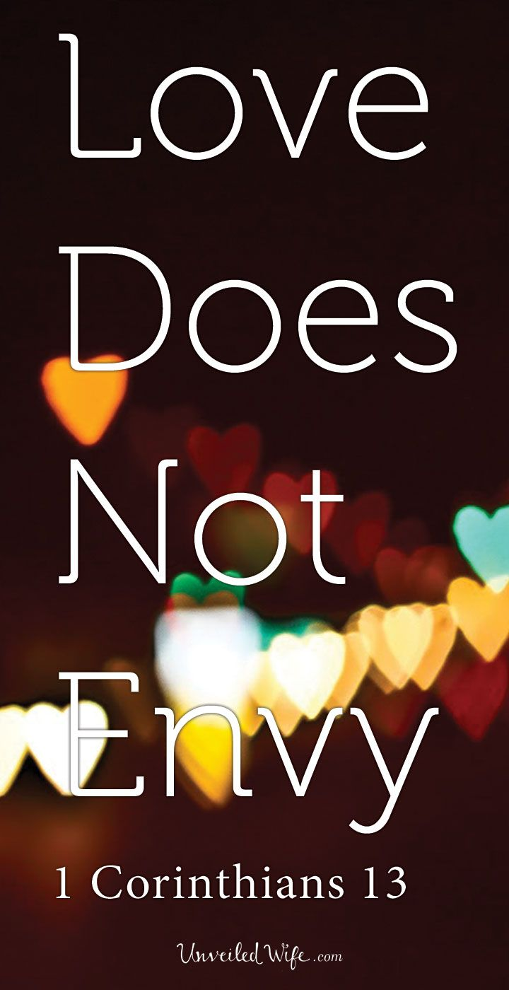 Love Does Not Envy – What Is Love? – Part 3 --- Love Does Not Envy There is a lot of what love is and what love isnt. In 1 Corinthians 13:4 it says that love does not envy. Envy is a resentful emotion that builds up when one wants [...]… Read More Here http://unveiledwife.com/what-is-love-series-part-3-love-does-not-envy/ #marriage #love