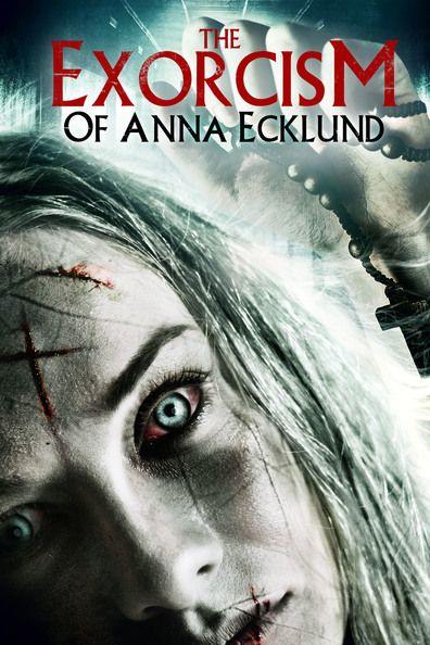 L'Exorcisme d'Anna Ecklund (2016) Regarder L'Exorcisme d'Anna Ecklund (2016) en ligne VF et VOSTFR. Synopsis: Une femme possédée par le démon se retrouve internée dans un couvent...