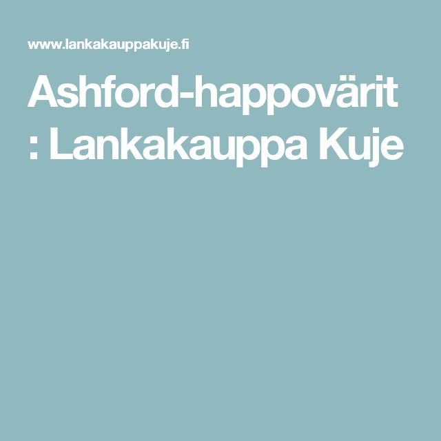 Ashford-happovärit : Lankakauppa Kuje