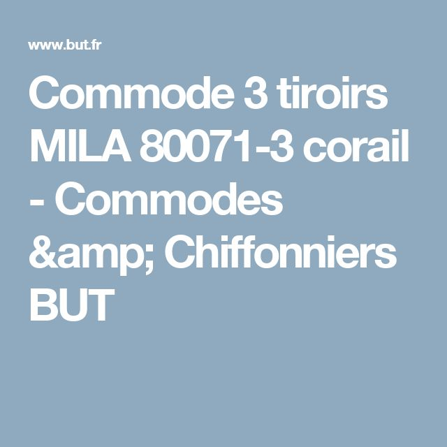 Commode 3 tiroirs MILA 80071-3 corail - Commodes & Chiffonniers BUT