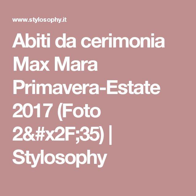 Abiti da cerimonia Max Mara Primavera-Estate 2017  (Foto 2/35) | Stylosophy