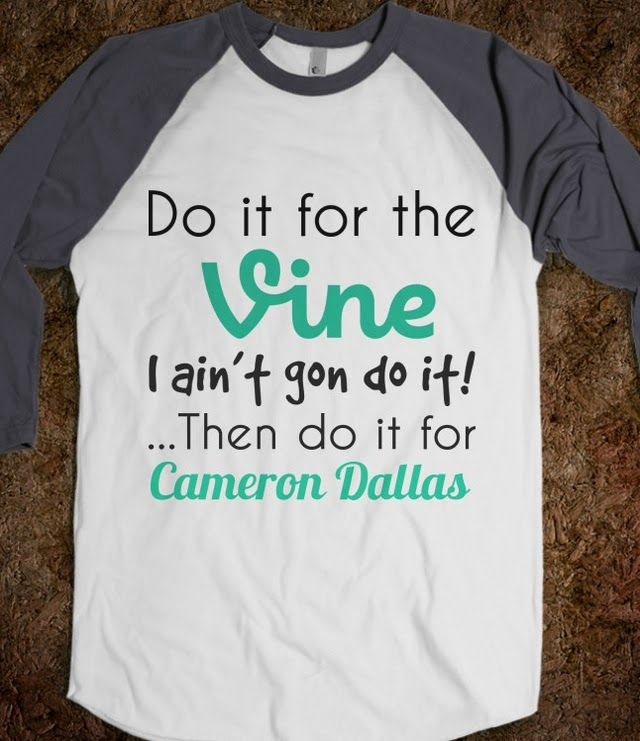 DO IT FOR CAMERON DALLAS TEE - AV'S BOUTIQUE - SKREENED T-SHIRTS, ORGANIC SHIRTS, HOODIES, KIDS TEES, BABY ONE-PIECES AND TOTE BAGS CUSTOM T-SHIRTS, ORGANIC SHIRTS, HOODIES, NOVELTY GIFTS, KIDS APPAREL, BABY ONE-PIECES | SKREENED - ETHICAL CUSTOM APPAREL -must have!!! <3