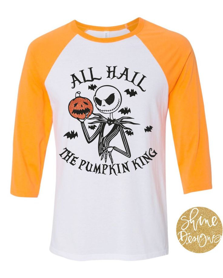 Nightmare Before Christmas Shirt - Jack Skellington All Hail The Pumpkin King Glitter Shirt by ShineDesignsTees on Etsy https://www.etsy.com/listing/476937648/nightmare-before-christmas-shirt-jack