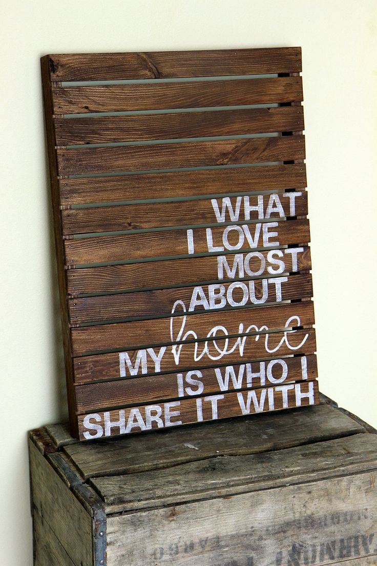 What I Love Most About My Home Is Who I Share It With- Rustic Pallet Wood Sign. $69.00, via Etsy.