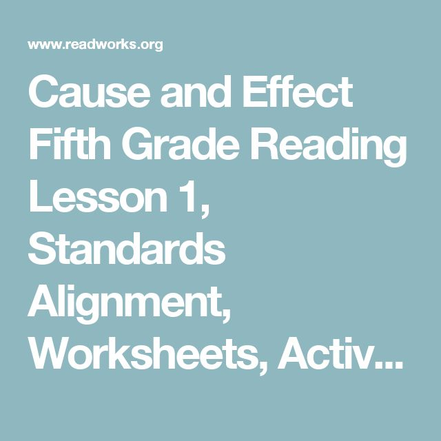 Cause and Effect Fifth Grade Reading Lesson 1, Standards Alignment, Worksheets, Activities