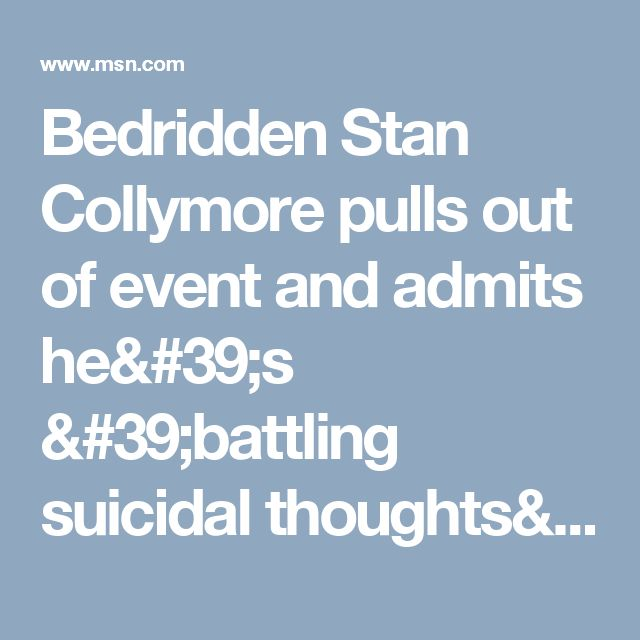 Bedridden Stan Collymore pulls out of event and admits he's 'battling suicidal thoughts'