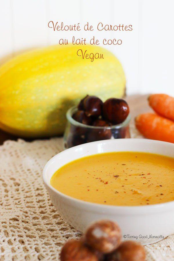 Tasting Good Naturally : Les températures baissent, les jours raccourcissent. Que diriez-vous d'un velouté de carottes au lait de coco vegan pour vous réchauffer ? C'est par ici !