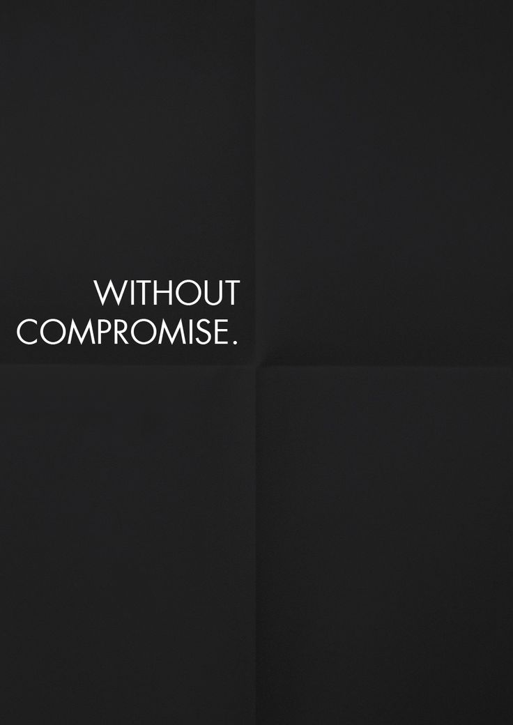 WITHOUT COMPROMISE.