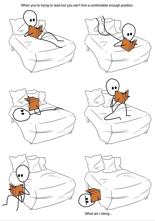 When you read on your bed and it's so hard to get comfy.