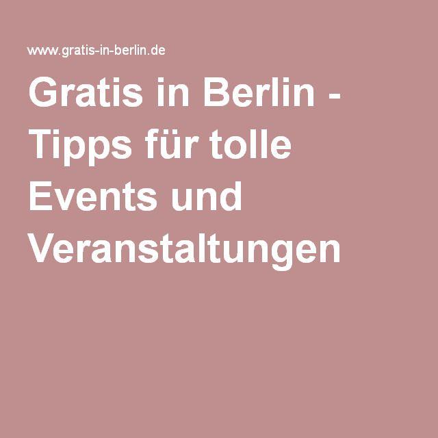 Gratis in Berlin - Tipps für tolle Events und Veranstaltungen