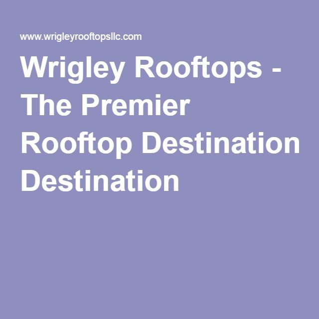 Wrigley Rooftops - The Premier Rooftop Destination
