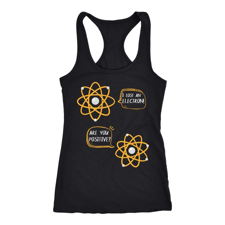 I Lost An Electron Are You Positive Racerback Tank Top for Women