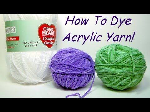 How to Dye Acrylic Yarn!