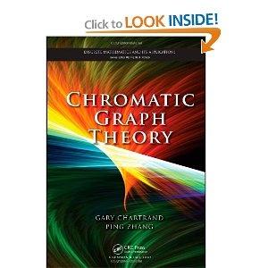 Chromatic graph theory /Gary Chartrand, Ping Zhang. Boca Raton [etc.] :Chapman & Hall/CRC,cop. 2009. ISBN:978-1-58488-800-0 (hardcover)