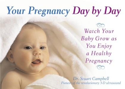 Your Pregnancy Day by Day by Dr. Stuart Campbell | Random House of Canada