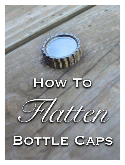 How To Flatten Bottle Caps