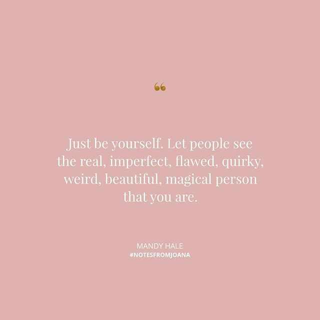 Just be yourself. Stop hiding, stay in your lane, embrace your flaws and imperfections, and surround yourself with people who see the real, imperfect, flawed, quirky, weird, beautiful, magical person that you are.  Double tap if you needed this too! A little positive self talk can be very helpful.  .  #quoteoftheday #quotestoliveby #quotesdaily #quotesoftheday    #Regram via @joanasnotes