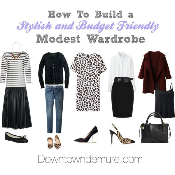 Tips on how to build a modest and stylish wardrobe on a budget via Downtowndemure.com