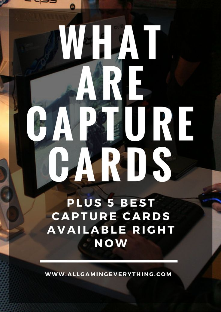 Capture Cards Guide+5 Best Capture Cards Available Right Now!