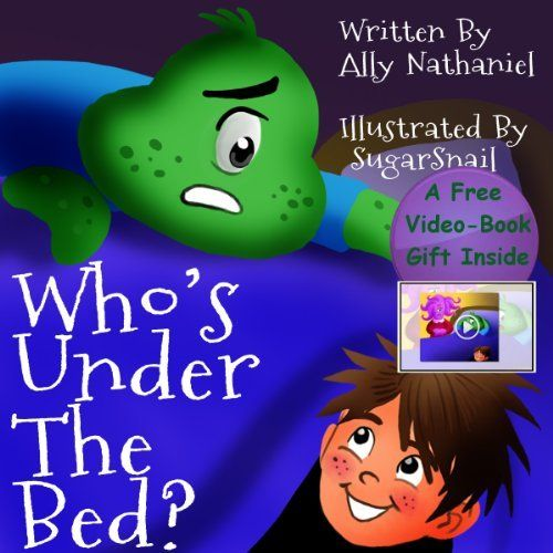 """Who's Under The Bed""? (Bedtime Children's Ebook About Monsters) (Goodnight & Bedtime Children's Books Collection) by Ally Nathaniel, http://www.amazon.com/dp/B00BOUQBMQ/ref=cm_sw_r_pi_dp_Ej5Urb074FQ85"