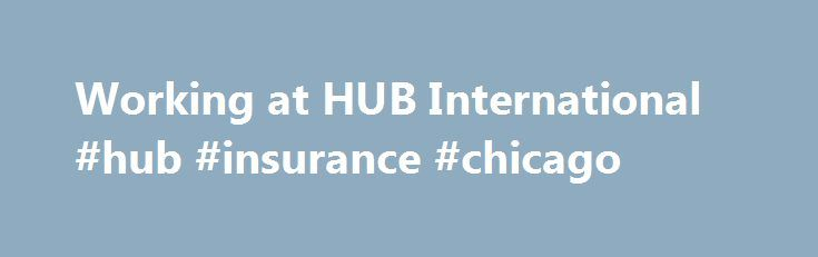 Working at HUB International #hub #insurance #chicago http://furniture.nef2.com/working-at-hub-international-hub-insurance-chicago/  # HUB International Get your HR house in order! Prepare now for open enrollment to ensure compliance, optimize employee engagement and make it a positive experience for all. http://glassdoor.com/slink.htm?key=vQEva 6 days ago Open Enrollment Checklist   HUB International Make sure your benefits plan is working for you and your employees before Open Enrollment…