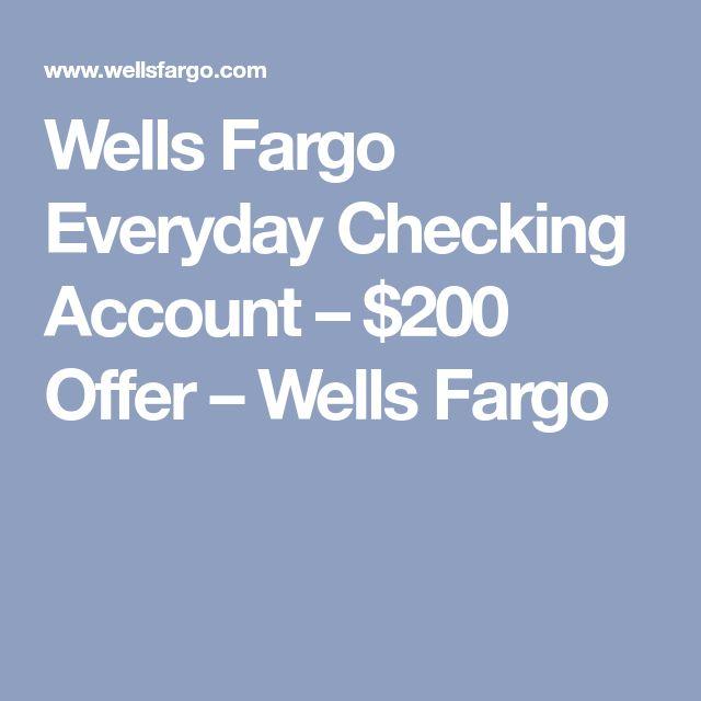 Wells Fargo Everyday Checking Account – $200 Offer – Wells Fargo