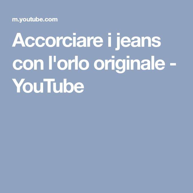 Accorciare i jeans con l'orlo originale - YouTube
