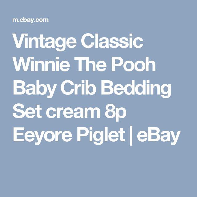 Vintage Classic Winnie The Pooh Baby Crib Bedding Set cream 8p Eeyore Piglet  | eBay