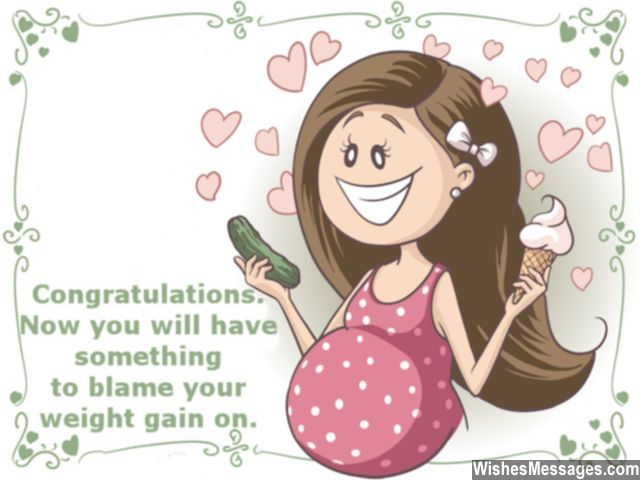 Funny quote for someone who has just got pregnant! Congratulations. Now you will have something to blame your weight gain on. via WishesMessages.com