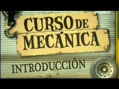 Curso de Mecánica - 01 - Introduccion a la mecánica automotriz - YouTube