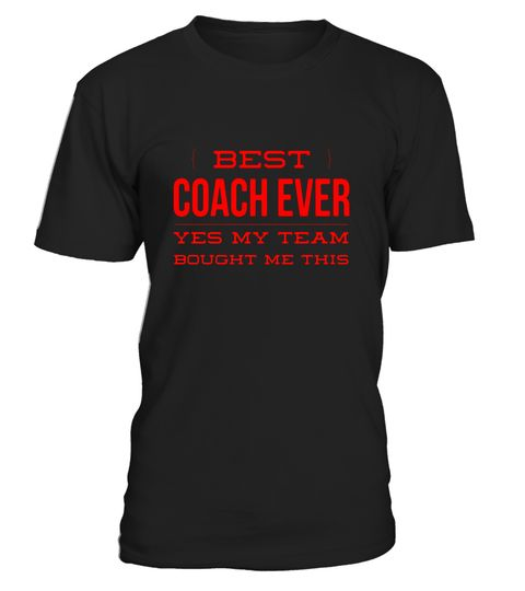 """# Best Coach Ever yes my team bought me this t-shirt .  Special Offer, not available in shops      Comes in a variety of styles and colours      Buy yours now before it is too late!      Secured payment via Visa / Mastercard / Amex / PayPal      How to place an order            Choose the model from the drop-down menu      Click on """"Buy it now""""      Choose the size and the quantity      Add your delivery address and bank details      And that's it!      Tags: Great gift for football…"""