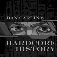Amazing podcast. Thank you to Shelby Denhof for sharing it! Dan Carlin - Hardcore History