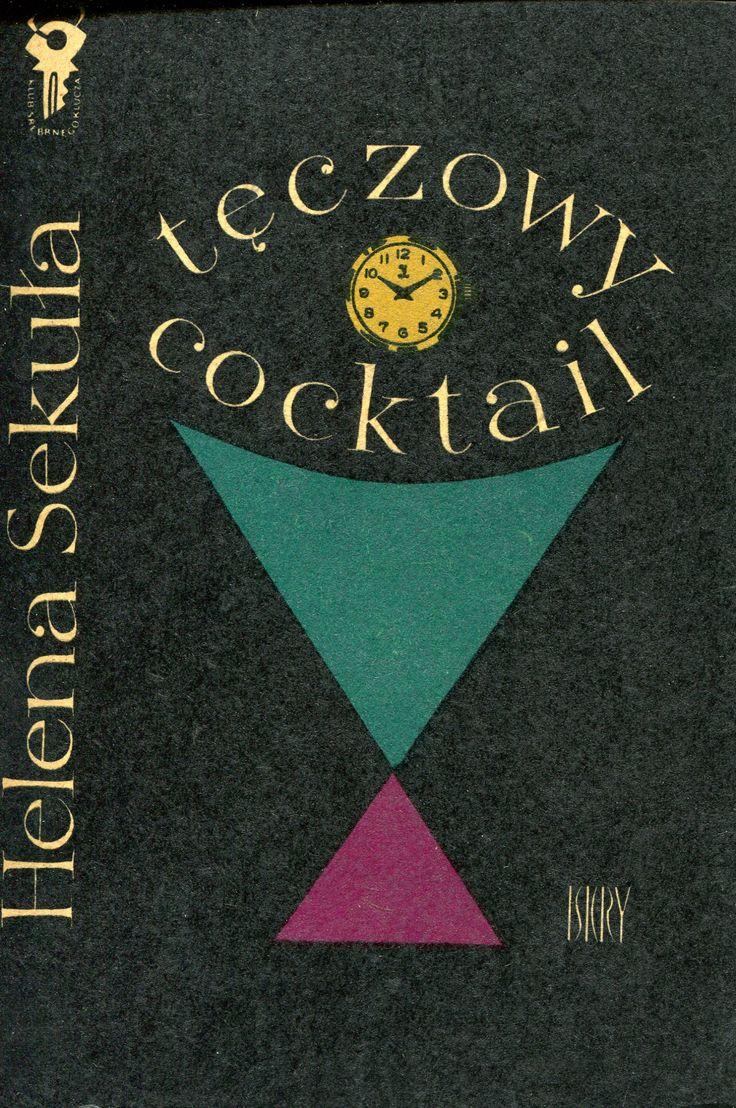 """""""Tęczowy cocktail"""" Helena Sekuła Cover by Mieczysław Kowalczyk Book series Klub Srebrnego Klucza Published by Wydawnictwo Iskry 1962"""