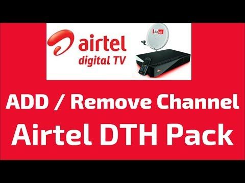 87) Add/Remove Channel in Airtel DTH Pack - YouTube | airtel