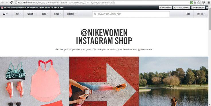 Wat? Nike speelt in op de trend van inspiratie op doen op kanalen zoals instagram.   Waar? instagram @nikewomen en http://www.nike.com  Hoe? Vele vrouwen bekijken hier items en zien dingen die zij zelf ook graag zouden willen aanschaffen. Nike zet hun foto's van hun nikewomen instagram op een pagina met directe links naar het online-verkoop.   Naam:  @NIKEWOMEN INSTAGRAM SHOP