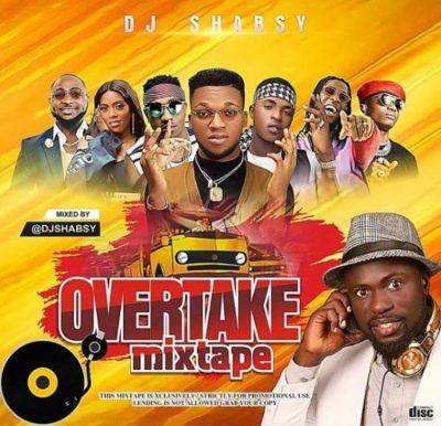 MIXTAPE: DJ Shabsy Overtake Mix   Loadedng com in 2019