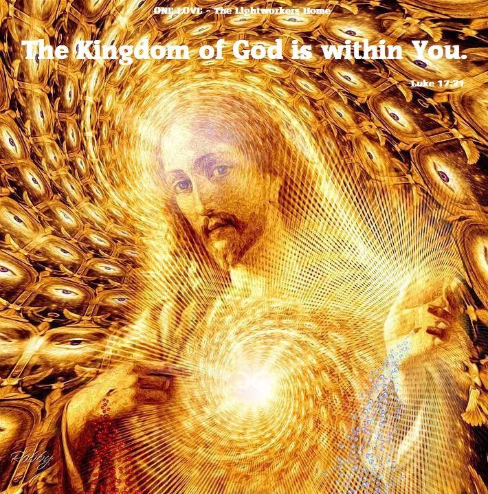 (((♥))) The Kingdom of God is within you ..