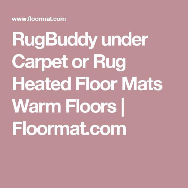 RugBuddy under Carpet or Rug Heated Floor Mats Warm Floors | Floormat.com