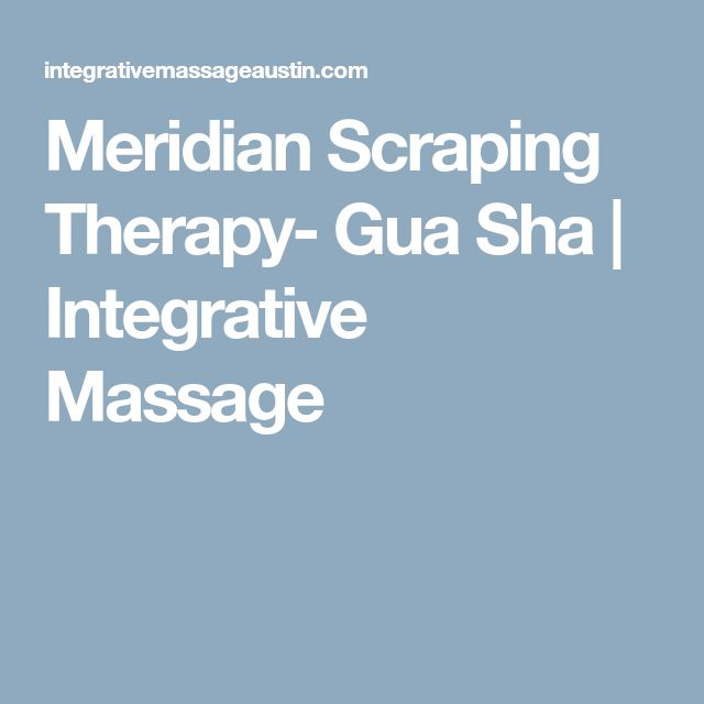 Meridian Scraping Therapy- Gua Sha | Integrative Massage