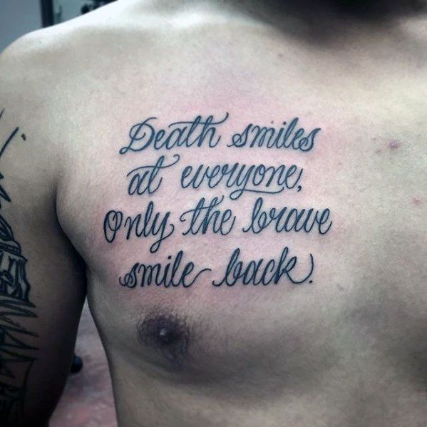 Top 41 Chest Writing Tattoo Ideas 2020 Inspiration Guide In 2020 Chest Tattoo Quotes Tattoo Quotes For Men Good Tattoo Quotes