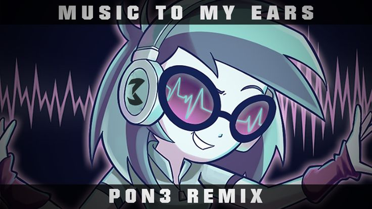 Music To My Ears (PON3 Remix)